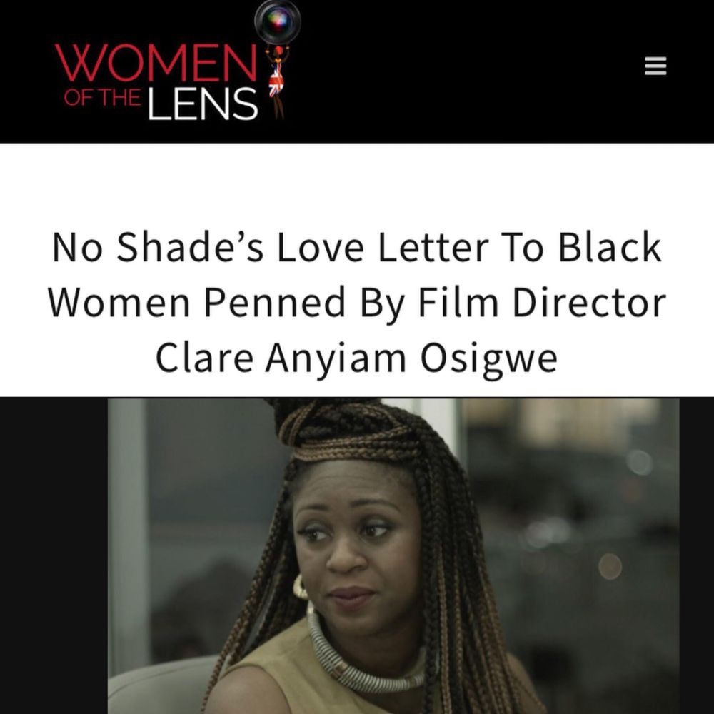 @noshadefilm director/writer/actor @clareanyiamosigwe interviewed by @womenofthelens #Femalefilmmaker